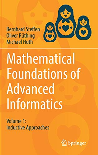 Mathematical Foundations of Advanced Informatics: Volume 1: Inductive Approaches