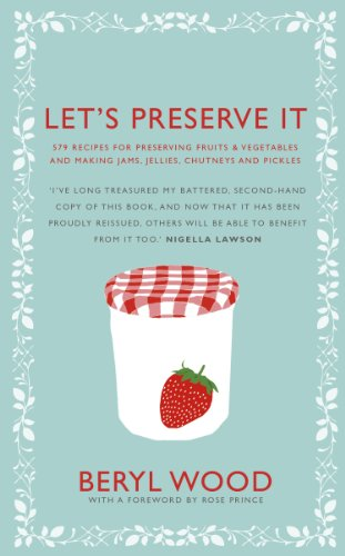 Let's Preserve It: 579 Recipes for Preserving Fruits & Vegetables and Making Jams, Jellies, Chutneys, Pickles, Fruit Butters and Cheeses (Square Peg Cookery Classics) von Square Peg