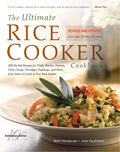 The Ultimate Rice Cooker Cookbook - Rev: 250 No-Fail Recipes for Pilafs, Risottos, Polenta, Chilis, Soups, Porridges, Puddings, and More von Harvard Common Press