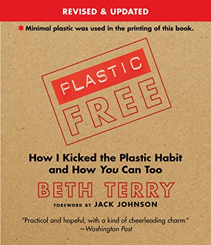 Plastic-Free: How I Kicked the Plastic Habit and How You Can Too von Skyhorse Publishing