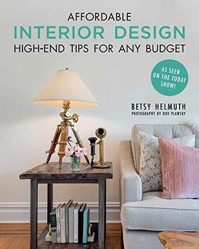 Affordable Interior Design: High-End Tips for Any Budget von Skyhorse