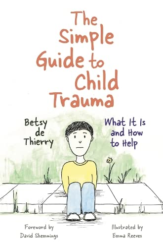 The Simple Guide to Child Trauma (Simple Guides) von Jessica Kingsley Publishers