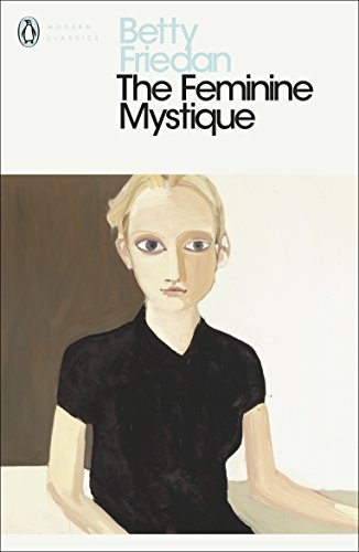 The Feminine Mystique (Penguin Modern Classics) von Penguin Books Ltd