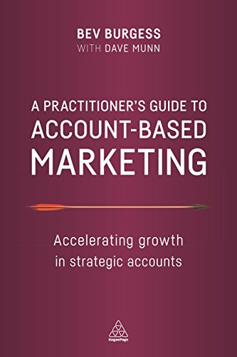 Practitioner's Guide to Account-Based Marketing: Accelerating Growth in Strategic Accounts von Kogan Page