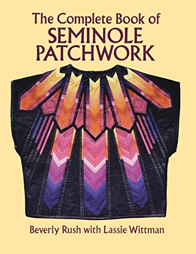 The Complete Book of Seminole Patchwork (Dover Quilting) von DOVER PUBN INC