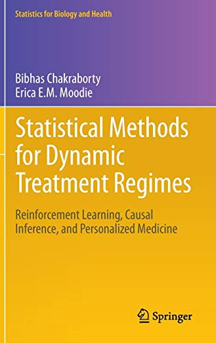 Statistical Methods for Dynamic Treatment Regimes: Reinforcement Learning, Causal Inference, and Personalized Medicine (Statistics for Biology and Health)