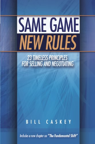 Same Game New Rules: 23 Timeless Principles for Selling and Negotiating von Caskey Achievement Strategies