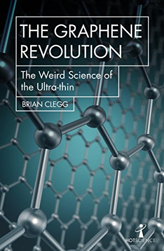 Clegg, B: Graphene Revolution: The Weird Science of the Ultra-Thin (Hot Science) von Icon Books