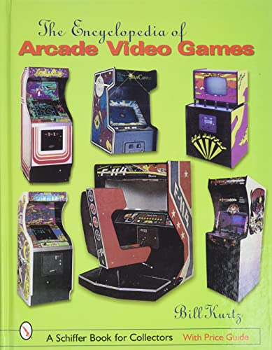 Encyclopedia of Arcade Video Games (Schiffer Book for Collectors) von Schiffer Publishing Ltd