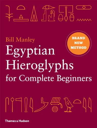 Egyptian Hieroglyphs for Complete Beginners: The Revolutionary New Approach to Reading the Monuments von Thames & Hudson