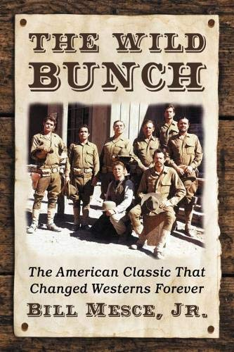 The Wild Bunch: The American Classic That Changed Westerns Forever von MCFARLAND & CO INC