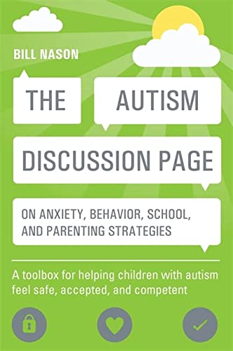 The Autism Discussion Page on anxiety, behavior, school, and parenting strategies von Jessica Kingsley Publishers