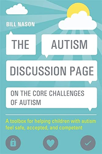 The Autism Discussion Page on the core challenges of autism: A Toolbox for Helping Children with Autism Feel Safe, Accepted, and Competent von Jessica Kingsley Publishers