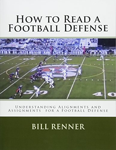 How to Read a Football Defense: Understanding Alignments and Assignments for a Football Defense von CreateSpace Independent Publishing Platform