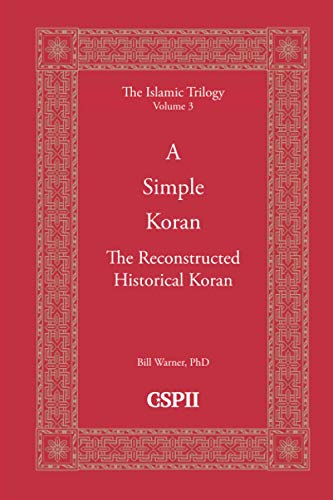A Simple Koran: Readable and Understandable (The Islamic Trilogy, Band 3) von CSPI, LLC