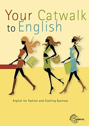 Your Catwalk to English: English for Fashion and Clothing Business