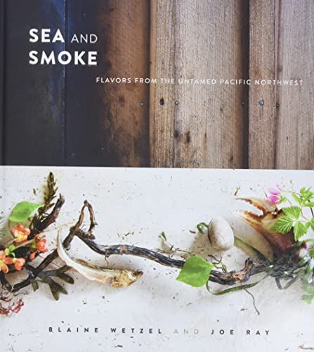 Sea and Smoke: Flavors from the Untamed Pacific Northwest von Running Press Adult