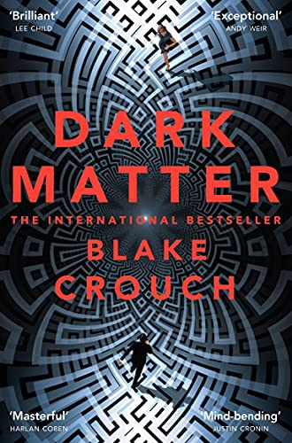 Dark Matter: The Most Mind-Blowing And Twisted Thriller Of The Year von Pan Macmillan