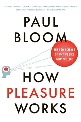 How Pleasure Works: The New Science of Why We Like What We Like von W. W. Norton & Company
