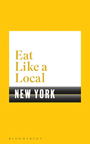 Eat Like a Local NEW YORK von Bloomsbury Trade; Bloomsbury Publishing