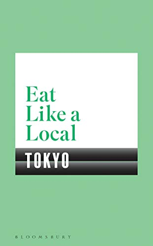 Eat Like a Local TOKYO von Bloomsbury Trade; Bloomsbury Publishing