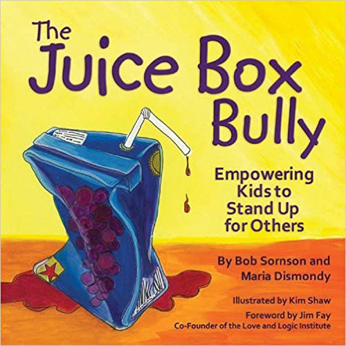 The Juice Box Bully: Empowering Kids to Stand Up for Others