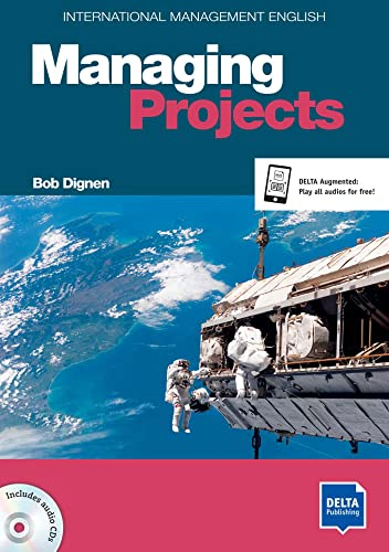 International Management English Series: Managing Projects B2-C1: Coursebook with 2 Audio CDs (DELTA International Management English Series)