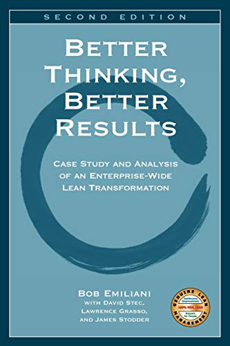 Better Thinking, Better Results: Case Study and Analysis of an Enterprise-Wide Lean Transformation von Clbm, LLC