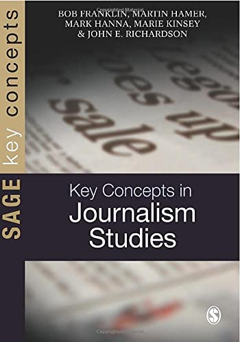 Key Concepts in Journalism Studies (Sage Key Concepts series) (Key Concepts (Sage))