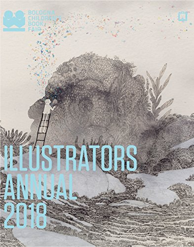 Illustrators Annual 2018 (Bologna Childrens Book Fair) von Chronicle Books