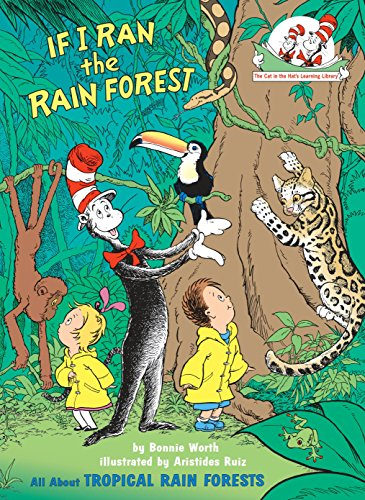 If I Ran the Rain Forest: All About Tropical Rain Forests (Cat in the Hat's Learning Library) von Random House Books for Young Readers