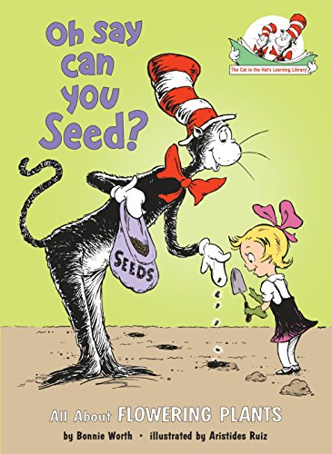 Oh Say Can You Seed?: All About Flowering Plants (Cat in the Hat's Learning Library) von Random House Books for Young Readers