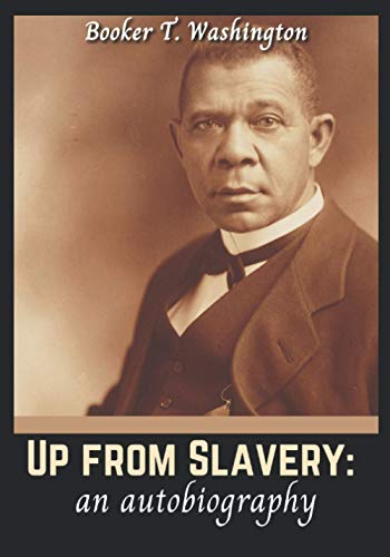 Up from Slavery: an autobiography von Independently published