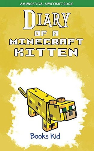 Diary of a Minecraft Kitten: An Unofficial Minecraft Book von Independently published
