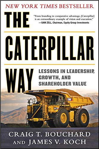 The Caterpillar Way: Lessons in Leadership, Growth, and Shareholder Value von McGraw-Hill Education