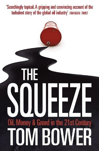The Squeeze: Oil, Money and Greed in the 21st Century von Harper Collins Publ. UK
