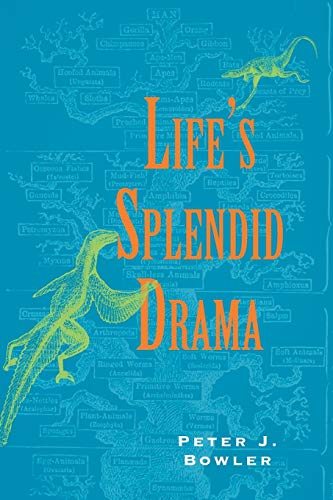 Life's Splendid Drama: Evolutionary Biology and the Reconstruction of Life's Ancestry, 1860-1940 (Science and Its Conceptual Foundations series)