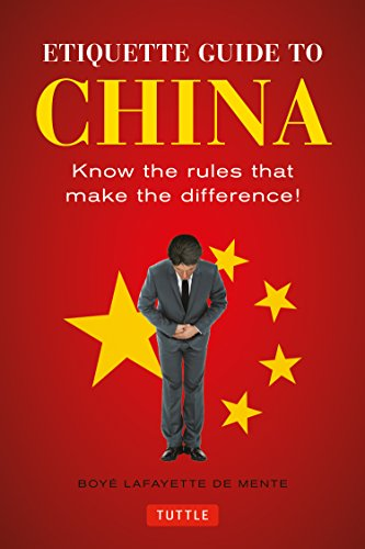 Etiquette Guide to China: Know the Rules that Make the Difference! von Tuttle Publishing