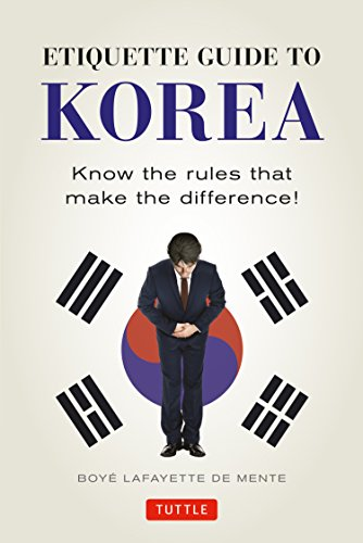Etiquette Guide to Korea: Know the Rules That Make the Difference! von Tuttle Publishing
