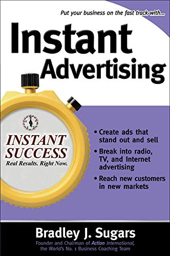 Instant Advertising (Instant Success Series): How to Write and Design Great Ads That Get Immediate Results von McGraw-Hill Education