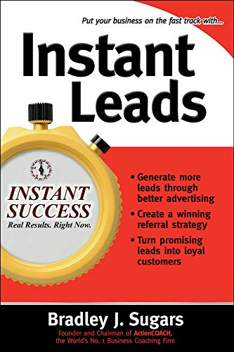 Instant Leads (Instant Success Series): Create a Steady Stream of Customers and Keep Your Business Growing von McGraw-Hill Education