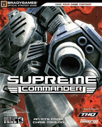 Supreme Commander Official Strategy Guide (Official Strategy Guides (Bradygames)) von BradyGames