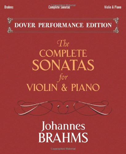 Brahms Complete Sonatas For Violin And Piano: With Separate Violin Part (Dover Chamber Music Scores)