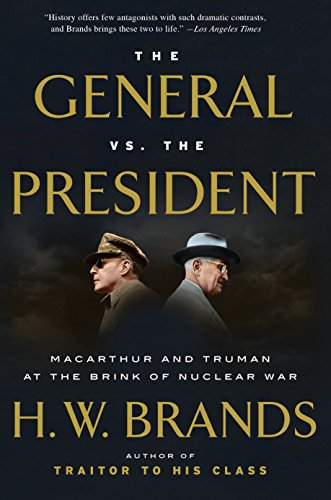 The General vs. the President: MacArthur and Truman at the Brink of Nuclear War von Anchor