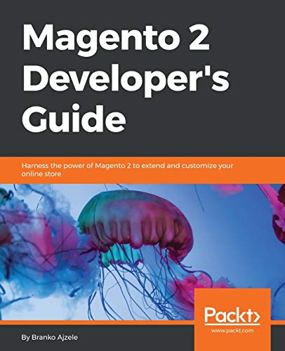 Magento 2 Developer's Guide: Harness the power of Magento 2 – The most recent version of the world's favourite e-Commerce platform for your online store (English Edition) von Packt Publishing