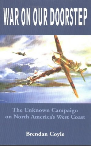 War on Our Doorstep: The Unknown Campaign on North America's West Coast von Heritage House Publishing Co Ltd