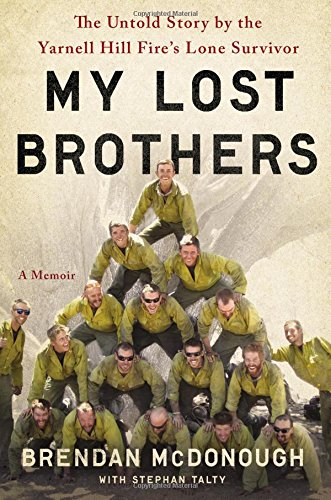 My Lost Brothers: The Untold Story by the Yarnell Hill Fire's Lone Survivor von Hachette Books