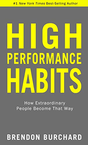 High Performance Habits: How Extraordinary People Become That Way von Hay House