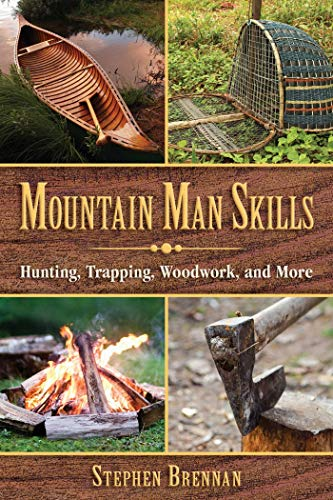 Mountain Man Skills: Hunting, Trapping, Woodwork, and More von SKYHORSE