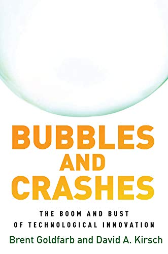 Bubbles and Crashes: The Boom and Bust of Technological Innovation von STANFORD UNIV PR